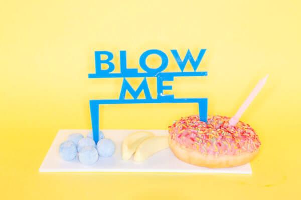 BLOW ME; perspex cake topper