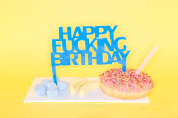 HAPPY F**KING BIRTHDAY; perspex cake topper | Perspex Artwork | Home Decor | Kokomo Design